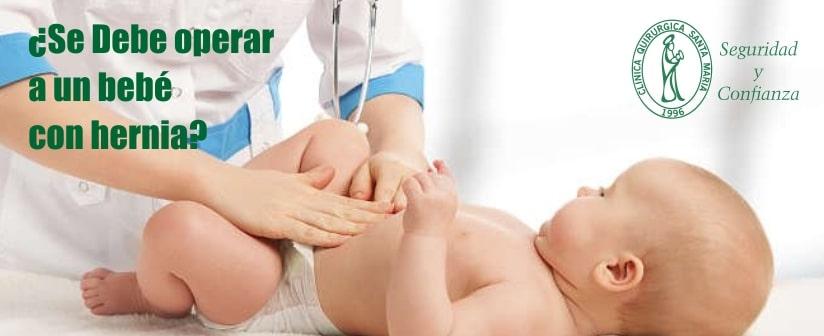 ¿Se Debe operar a un bebé con hernia?